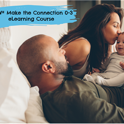 Make the Connection 0-3 eLearning Course
