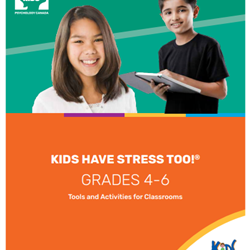 D. Kids Have Stress Too! Grades 1-6 (with Grades 4-6 Guide) Training: April 26th, 3:45pm-6:15pm ET