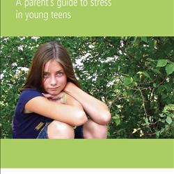 KHST! Stress Lessons: A Parent's Guide to Stress in Young Teens - English